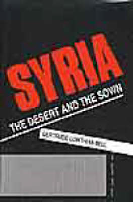 Syria: The Desert and the Sown (Hardback)
