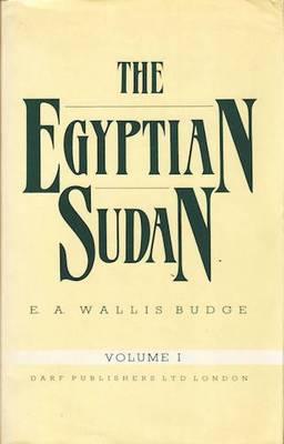 The Egyptian Sudan: Its History and Monuments: Volume 1 (Hardback)