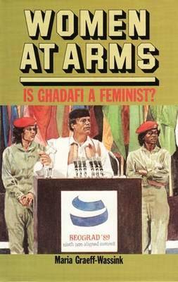Women at Arms: Is Ghadafi a Feminist? (Paperback)