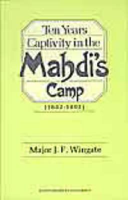 Ten Years' Captivity in the Mahdi's Camp, 1882-92 (Hardback)