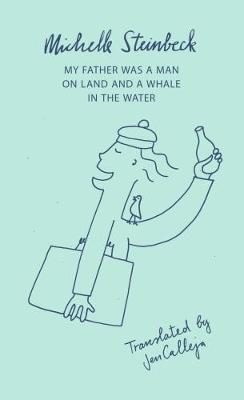 My Father was a Man on Land and a Whale in the Water (Paperback)