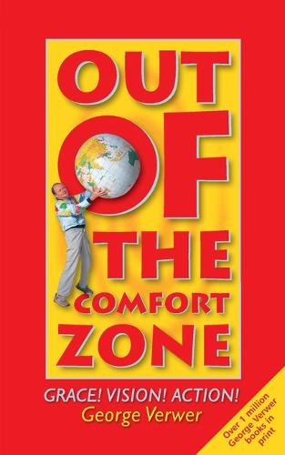 Out of the Comfort Zone: Grace! Vision! Action! (Paperback)