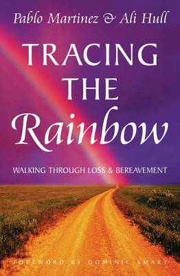 Tracing the Rainbow: Working Through Loss and Bereavement (Paperback)