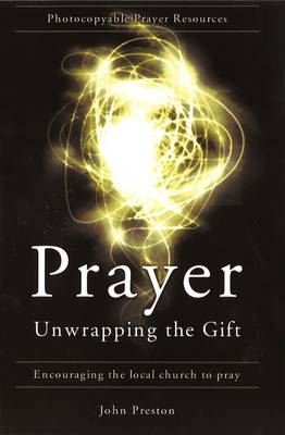 Prayer: Unwrapping the Gift (Paperback)