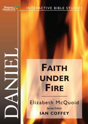 Daniel: Faith Under Fire (Paperback)