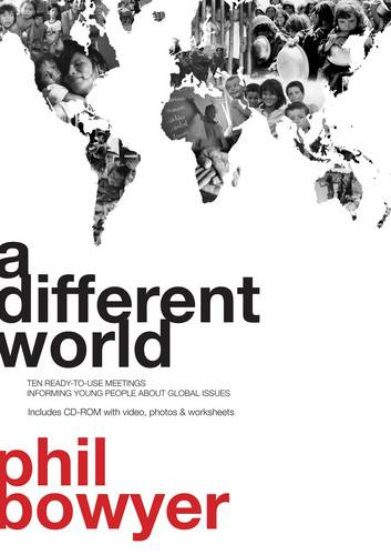 A Different World: 10 Ready-To-Use Meetings Informing Young People About Global Issues (Paperback)