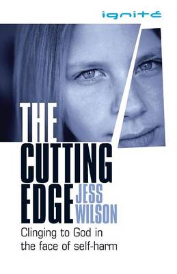 The Cutting Edge: Clinging to God in the Face of Self-Harm (Paperback)