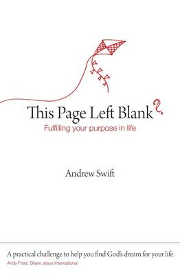 This Page Left Blank?: Fullfilling your Purpose in Life (Paperback)