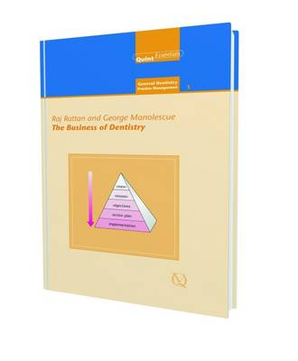 The Business of Dentistry - Quintessentials: General Dentistry Practice Management No. 1 (Hardback)