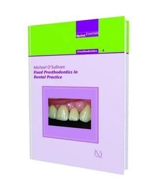 Fixed Prosthodontics in Dental Practice (Hardback)