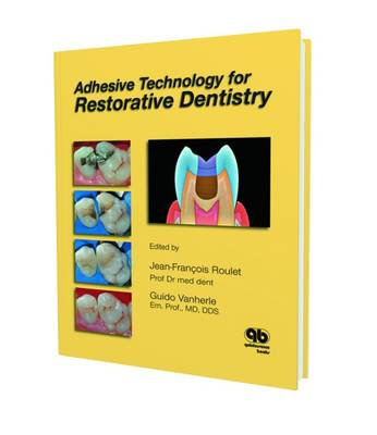 Adhesive Technology for Restorative Dentistry (Hardback)