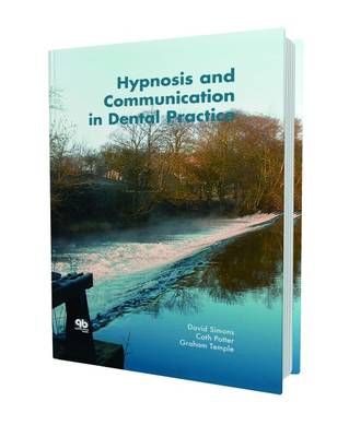Hypnosis and Communication in Dental Practice (Hardback)