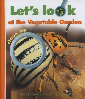 Let's Look at the Vegetable Garden - First Discovery Close-up (Hardback)