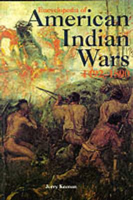 Encyclopedia of American Indian Wars, 1492-1890 (Paperback)