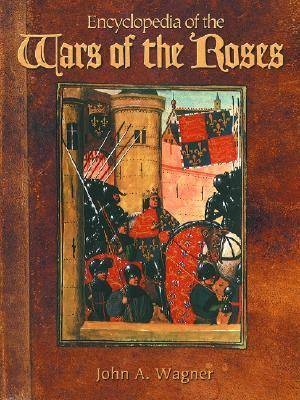 Encyclopedia of the Wars of the Roses (Hardback)