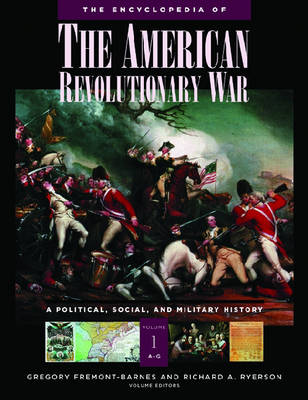 The Encyclopedia of the American Revolutionary War [5 volumes]: A Political, Social, and Military History (Hardback)