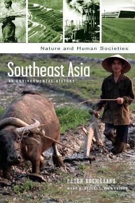 Southeast Asia: An Environmental History - Nature and Human Societies (Hardback)
