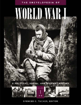 The Encyclopedia of World War I: A Political, Social, and Military History (Hardback)