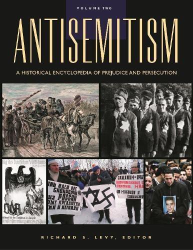 Antisemitism [2 volumes]: A Historical Encyclopedia of Prejudice and Persecution (Hardback)