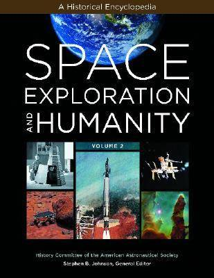 Space Exploration and Humanity [2 volumes]: A Historical Encyclopedia (Hardback)
