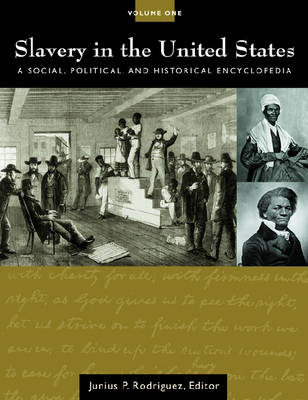 Slavery in the United States [2 volumes]: A Social, Political, and Historical Encyclopedia (Hardback)