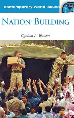 Nation-Building: A Reference Handbook - Contemporary World Issues (Hardback)