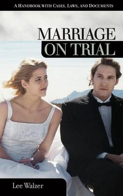 Marriage on Trial: A Handbook with Cases, Laws, and Documents - On Trial (Hardback)