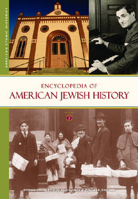 Encyclopedia of American Jewish History [2 volumes] (Hardback)