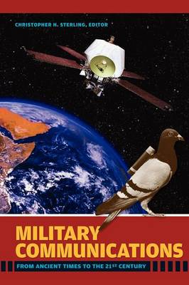 Military Communications: From Ancient Times to the 21st Century (Hardback)