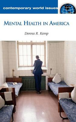 Mental Health in America: A Reference Handbook - Contemporary World Issues (Hardback)