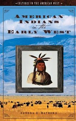 American Indians in the Early West - Cultures in the American West (Hardback)