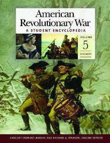 American Revolutionary War [5 volumes]: A Student Encyclopedia (Hardback)