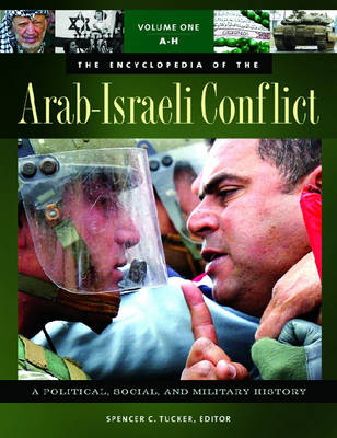 The Encyclopedia of the Arab-Israeli Conflict [4 volumes]: A Political, Social, and Military History (Hardback)