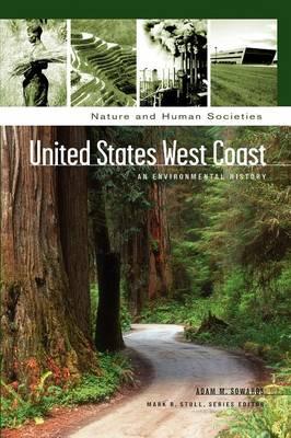 United States West Coast: An Environmental History - Nature and Human Societies (Hardback)