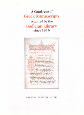 A Catalogue of Greek Manuscripts Acquired by the Bodleian Library Since 1916 (Paperback)