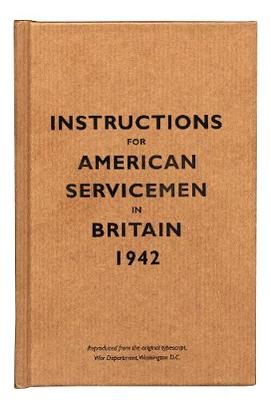 Instructions for American Servicemen in Britain, 1942 - Instructions for Servicemen (Hardback)