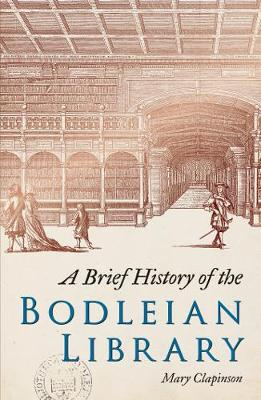 A Brief History of the Bodleian Library (Paperback)