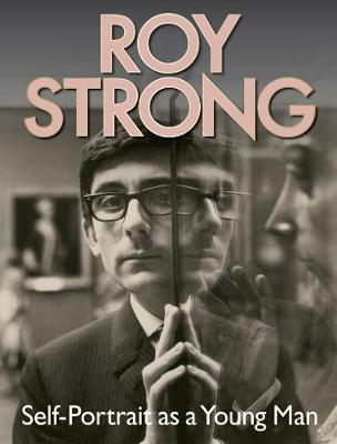 Roy Strong: Self-Portrait as a Young Man (Hardback)