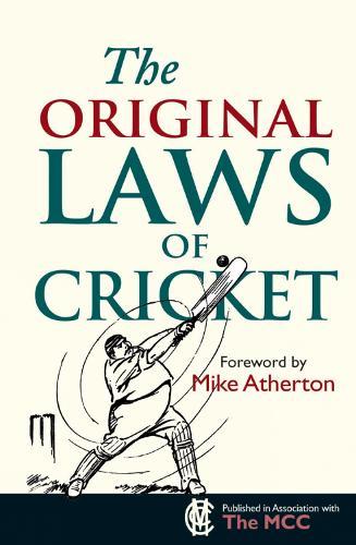 The Original Laws of Cricket - Original Rules (Hardback)