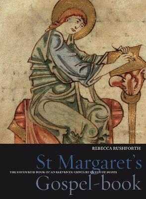St Margaret's Gospel-book: The Favourite Book of an Eleventh-Century Queen of Scots - Treasures from the Bodleian Library (Hardback)