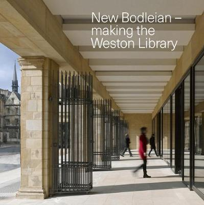 New Bodleian - Making the Weston Library (Paperback)
