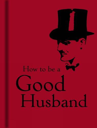 How to Be a Good Husband (Hardback)