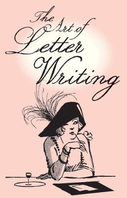 The Art of Letter Writing (Hardback)