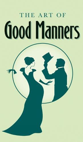 The Art of Good Manners (Hardback)