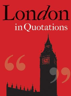 London in Quotations - In Quotations (Hardback)