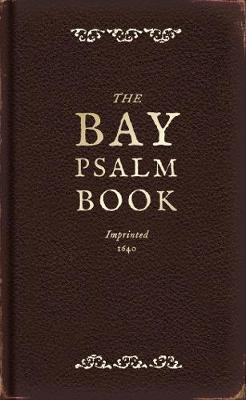 The Bay Psalm Book: A Facsimile (Hardback)