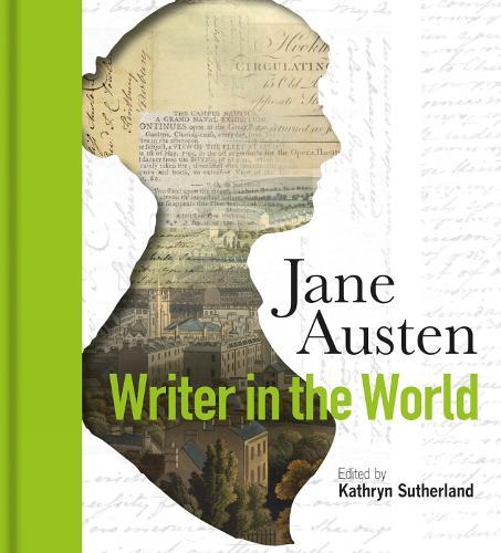 Jane Austen: Writer in the World (Hardback)