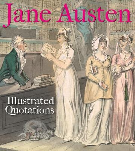 Jane Austen: Illustrated Quotations (Paperback)