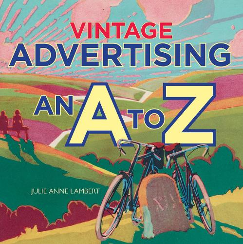 Vintage Advertising: An A to Z (Paperback)