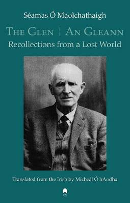 The Glen : An Gleann: Recollections from a Lost World (Paperback)